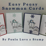 Easy peasy snowman cards